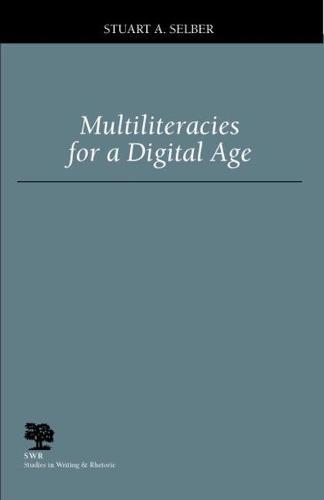 Multiliteracies for a Digital Age - Studies in Writing and Rhetoric (Hardback)