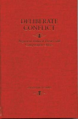 Deliberate Conflict: Argument, Political Theory, and Composition Classes (Hardback)