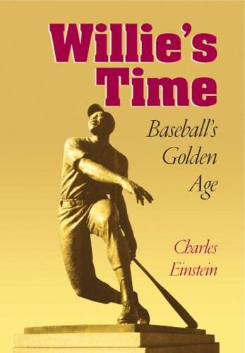 Willie's Time: Baseball's Golden Age - Writing Baseball (Paperback)