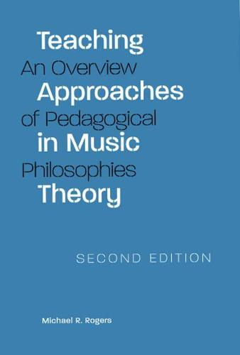 Teaching Approaches in Music Theory: An Overview of Pedagogical Philosophies (Paperback)