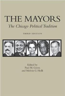 The Mayors: The Chicago Political Tradition (Paperback)