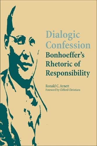 Dialogic Confession: Bonhoeffer's Rhetoric of Responsibility (Paperback)