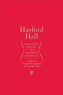 Hayford Hall: Hangovers, Erotics, and Modernist Aesthetics (Hardback)