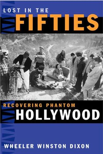Lost in the Fifties: Recovering Phantom Hollywood (Paperback)
