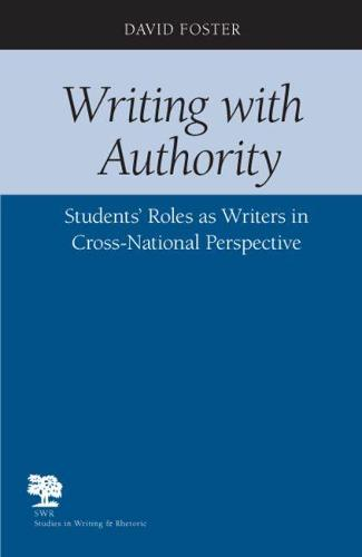 Writing with Authority: Students' Roles as Writers in Cross-national Perspective - Studies in Writing and Rhetoric (Paperback)