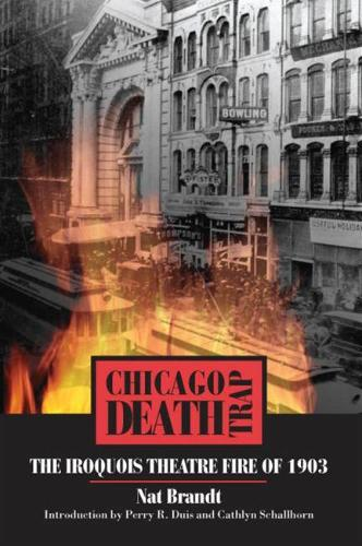 Chicago Death Trap: The Iroquois Theatre Fire of 1903 (Paperback)