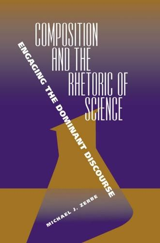 Composition and the Rhetoric of Science: Engaging the Dominant Discourse (Paperback)