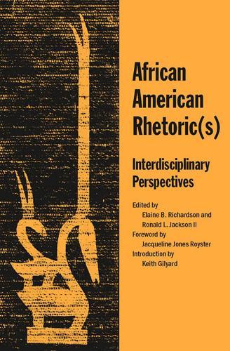 African American Rhetoric(s): Interdisciplinary Perspectives (Paperback)