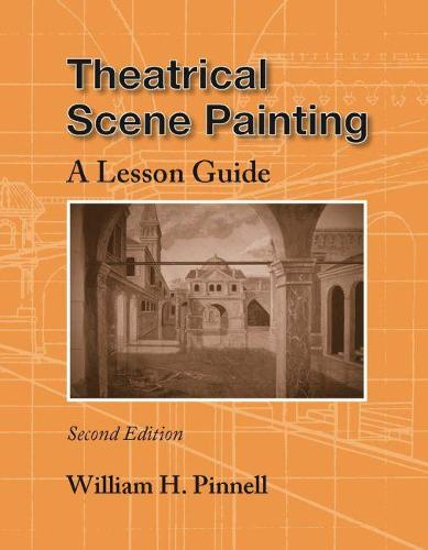 Theatrical Scene Painting: A Lesson Guide (Paperback)