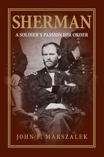 Sherman: A Soldier's Passion for Order (Paperback)