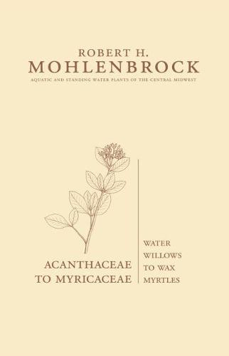 Acanthaceae to Myricaceae: Water Willows to Wax Myrtles (Hardback)