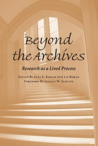 Beyond the Archives: Research as a Lived Process (Paperback)