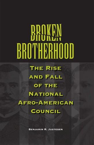 Broken Brotherhood: The Rise and Fall of the National Afro-American Council (Paperback)