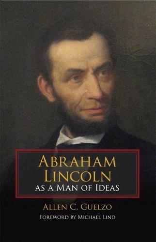 Abraham Lincoln as a Man of Ideas (Hardback)
