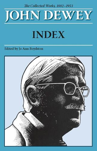 The Collected Works of John Dewey, Index: 1882 - 1953 (Paperback)