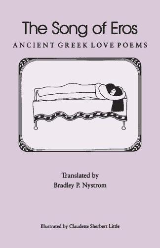 The Song of Eros: Ancient Greek Love Poems (Paperback)