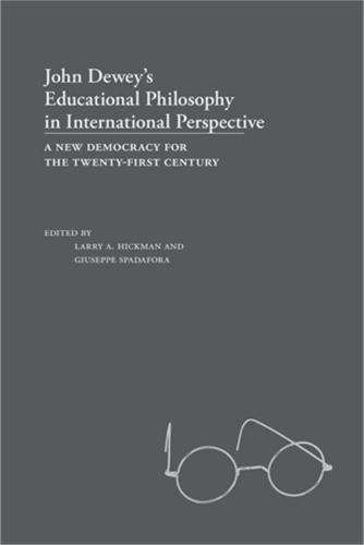 John Dewey's Educational Philosophy in International Perspective: A New Democracy for the Twenty-first Century (Hardback)