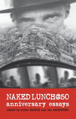 Naked Lunch @ 50: Anniversary Essays (Paperback)