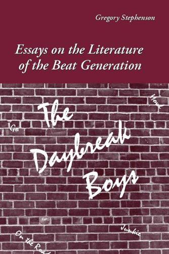 The Daybreak Boys: Essays on the Literature of the Beat Generation (Paperback)