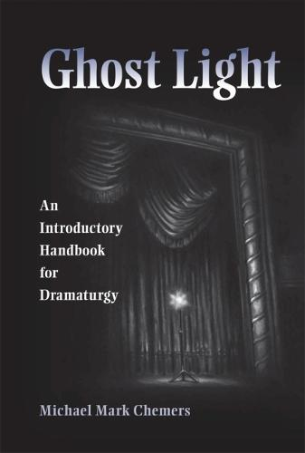 Ghost Light: An Introductory Handbook for Dramaturgy (Paperback)