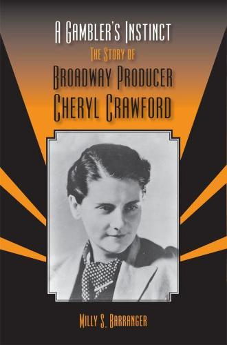 A Gambler's Instinct: The Story of Broadway Producer Cheryl Crawford (Paperback)