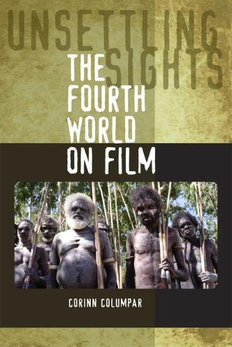 Unsettling Sights: The Fourth World on Film (Paperback)