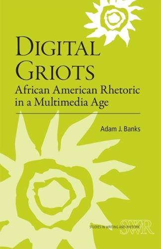Digital Griots: African American Rhetoric in a Multimedia Age (Paperback)
