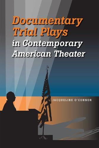 Documentary Trial Plays in Contemporary American Theater (Paperback)