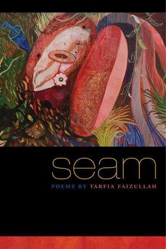 Seam: Poems by Tarfia Faizullah - Crab Orchard Series in Poetry-Editor's Selection (Paperback)