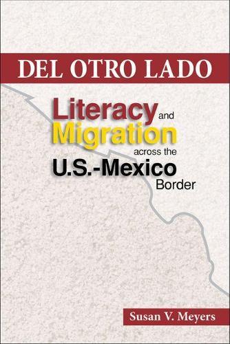 Del Otro Lado: Literacy and Migration Across the U.S. Mexico Border (Paperback)