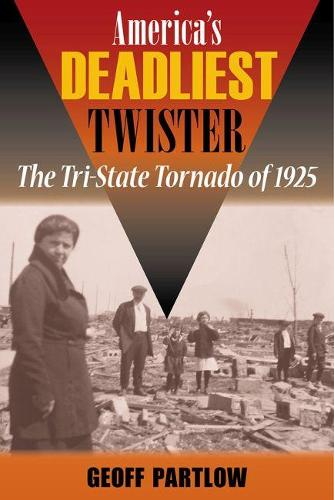 America's Deadliest Twister: The Tri-State Tornado of 1925 - Shawnee Books (Paperback)