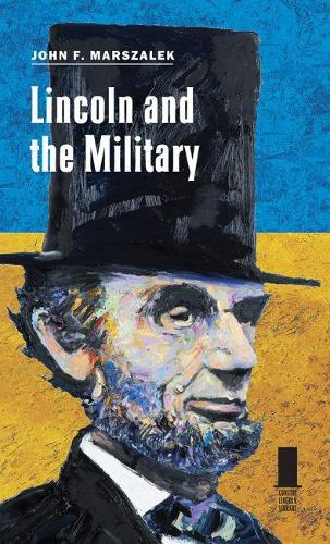 Lincoln and the Military (Hardback)