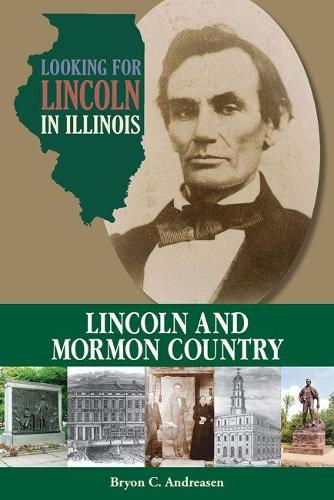 Looking for Lincoln in Illinois: Lincoln and Mormon Country (Paperback)