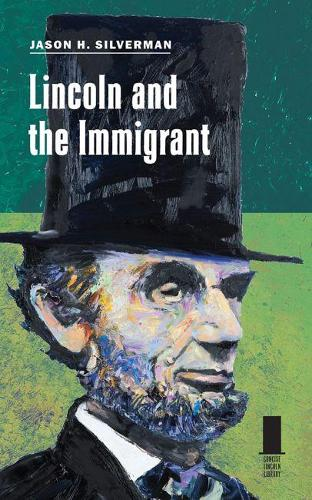 Lincoln and the Immigrant - Concise Lincoln Library (Paperback)