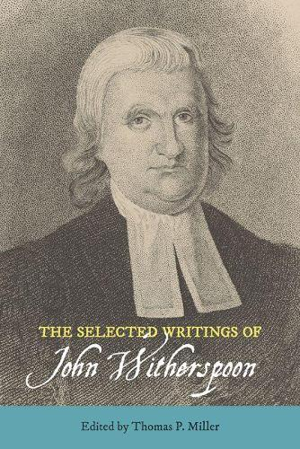 The Selected Writings of John Witherspoon - Landmarks in Rhetoric and Public Address (Hardback)