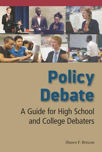 Policy Debate: A Guide for High School and College Debaters (Paperback)