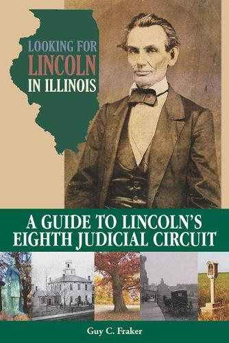 Looking for Lincoln in Illinois: A Guide to Lincoln's Eighth Judicial Circuit (Paperback)