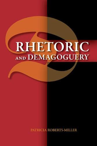 Rhetoric and Demagoguery (Paperback)