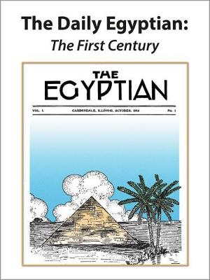 The Daily Egyptian: The First Century (Paperback)