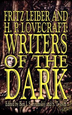 Fritz Leiber and H.P. Lovecraft: Writers of the Dark (Hardback)