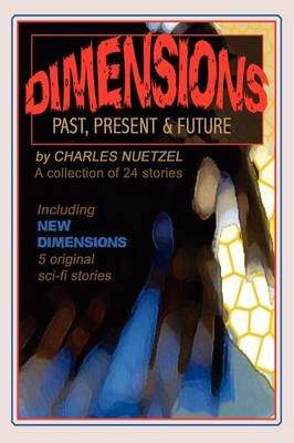 Dimensions: Stories of the Past, Present, and Future (Paperback)