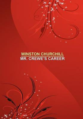 Mr. Crewe's Career [facsimile Edition] (Hardback)