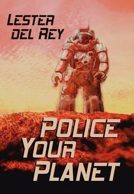 Police Your Planet (Hardback)