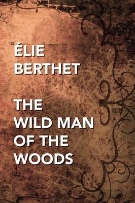 The Wild Man of the Woods (Paperback)