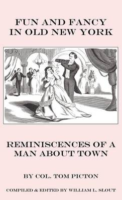 Fun and Fancy in Old New York: Reminiscences of a Man About Town (Hardback)