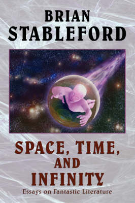 Space, Time, and Infinity: Essays on Fantastic Literature (Hardback)