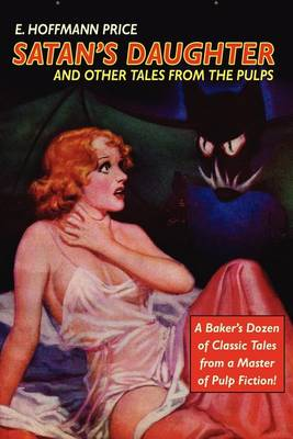 Pulp Classics: Satan's Daughter and Other Tales from the Pulps (Paperback)