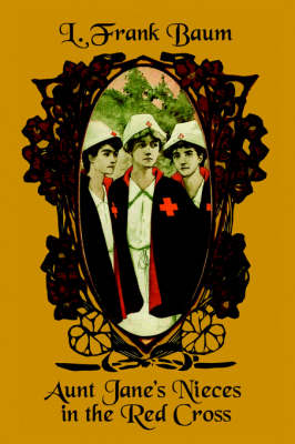 Aunt Jane's Nieces in the Red Cross (Paperback)