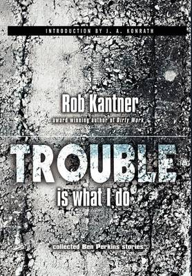 Trouble is What I Do (Point Blank) (Hardback)