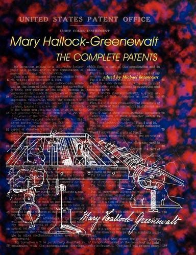 Mary Hallock-Greenewalt: The Complete Patents (Paperback)